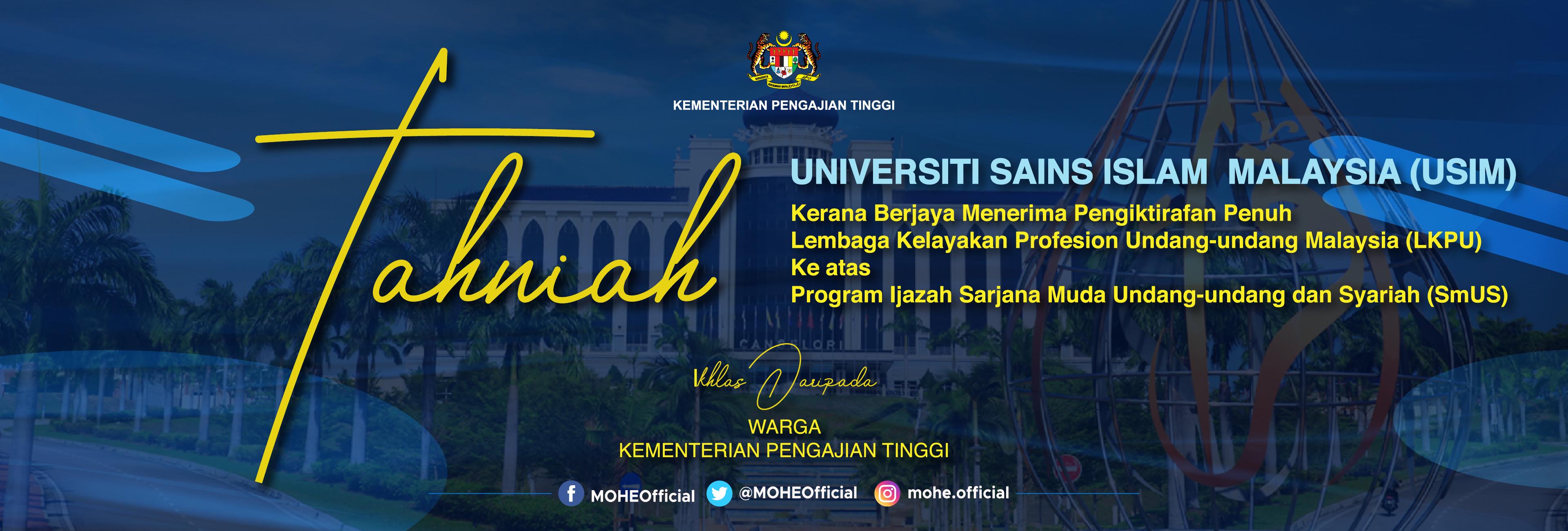 Tahniah atas Pengiktirafan program ijazah sarjana muda undang-undang dan syariah dengan kepujian Universiti Sains Islam Malaysia (USIM)